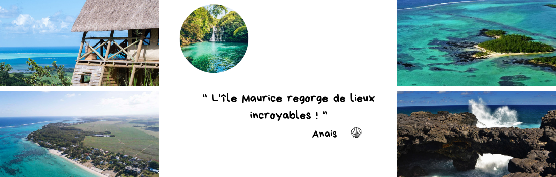 Anaïs - L'Île Maurice, une destination formidable